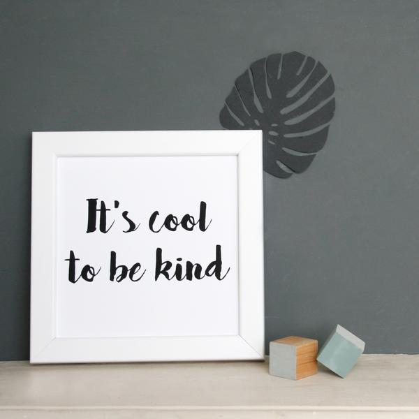 It's Cool To Be Kind Framed Print