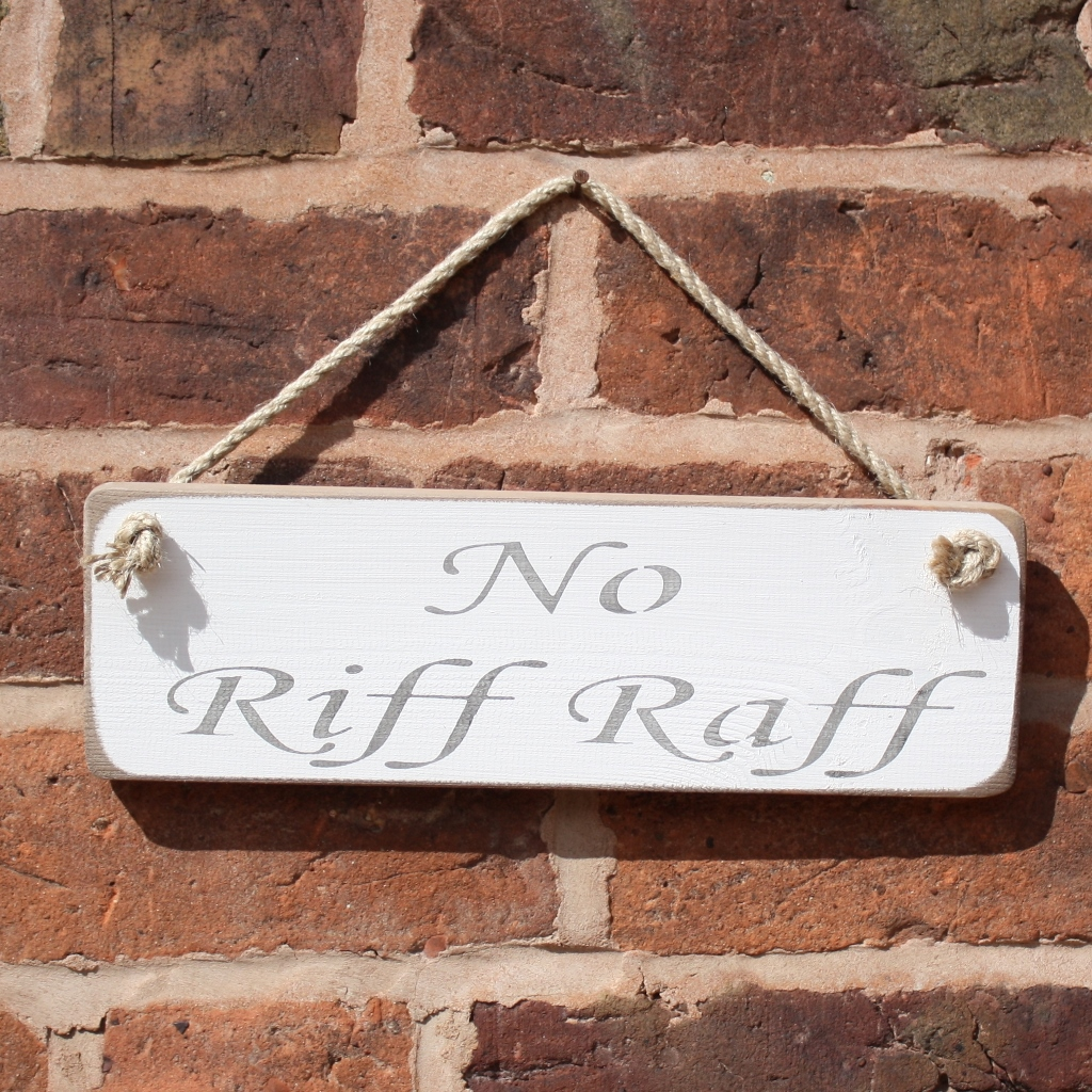 No Riff Raff Hanging Sign