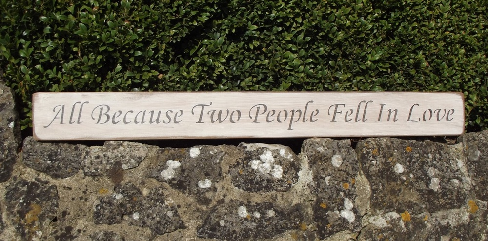 All Because Two People Fell In Love Sign