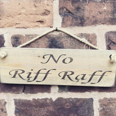 No Riff Raff Sign