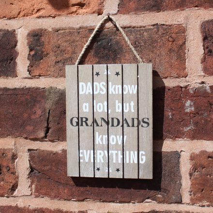 Dads know a lot but Grandads know everything sign