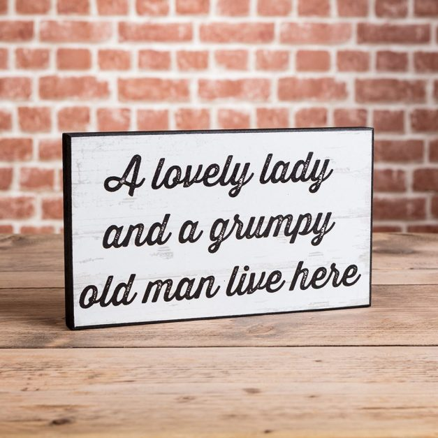 A Lovely Lady And A Grumpy Old Man Plaque